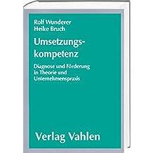 Umsetzungskompetenz: Diagnose und Förderung in Theorie und Unternehmenspraxis
