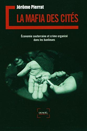 La mafia des cités: Économie souterraine et crime organisé dans les banlieues