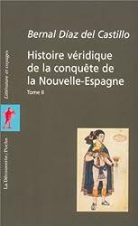 Histoire véridique de la conquête de la Nouvelle-Espagne Coffret 2 volumes