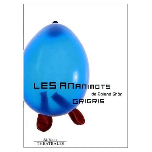 Les ananimots suivi de Grigris