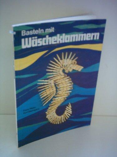 Franz Weiss : Basteln mit Wäscheklammern