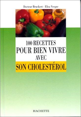 100 recettes pour bien vivre avec son cholestrol
