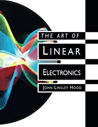 The Art of Linear Electronics by John Linsley Hood (1993-07-01)
