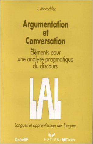 Argumentation et conversation. Eléments pour une analyse pragmatique du discours