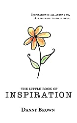 The Little Book of Inspiration by Danny Brown (2016-05-23)