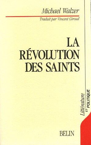 La Révolution des Saints : Ethique protestante et radicalisme politique