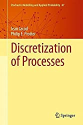 Discretization of Processes (Stochastic Modelling and Applied Probability) by Jean Jacod (2011-10-23)