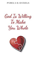 God Is Willing To Make You Whole