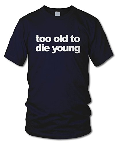 shirtloge-too-old-to-die-young-kult-t-shirt-navy-grosse-xl