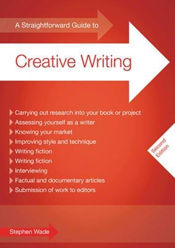 Straightforward Guide to Creative Writing, A by Stephen Wade (2011-03-25)
