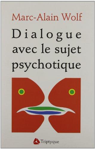 Dialogue avec le sujet psychotique