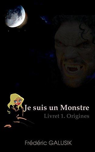 Download Je suis un monstre.: Livret 1. Origines. pdf, epub