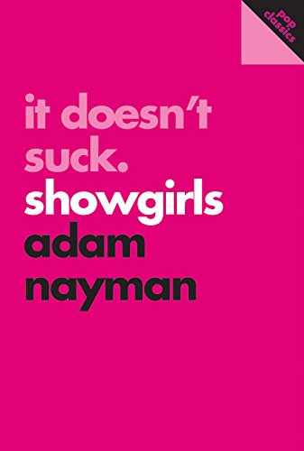 It Doesn't Suck: Showgirls (Pop Classics, Band 1)