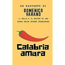 Calabria amara: Il bello e il brutto di una terra molto spesso trascurata