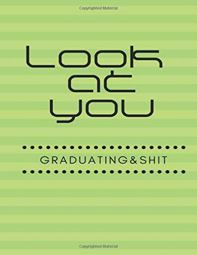 Flag Girl Kostüm - Look at You Graduating and Shit: 2019 - 2020 Academic Monthly Calendar, Ruled Blank Composition Notebook, special Gift for Graduation, High school, ... Funny Journal for Students