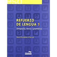 Refuerzo de lengua 1. Ortografía, léxico y gramática (Cuadernos de la ESO) - 9788483083758