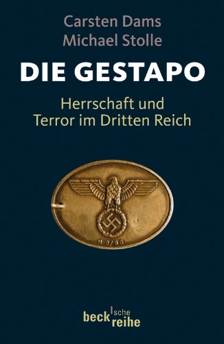 Die Gestapo: Herrschaft und Terror im Dritten Reich (Beck'sche Reihe 1856)