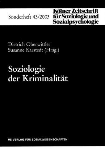 Soziologie der Kriminalität (Kölner Zeitschrift für Soziologie und Sozialpsychologie Sonderhefte) (German Edition)