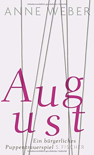 August: Ein bürgerliches Puppentrauerspiel