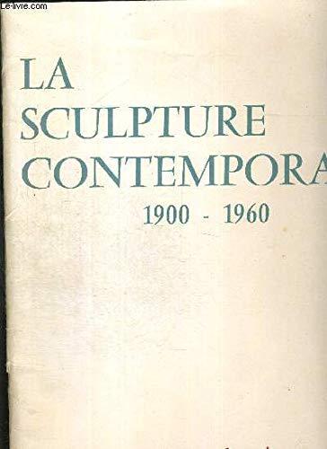 La sculpture contemporaine 1900-1960. sculpture française.
