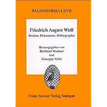 Friedrich August Wolf: Studien, Dokumente, Bibliographie: Eine Veröffentlichung des Leopold-Zunz-Zentrums zur Erforschung des europäischen Judentums (Palingenesia)