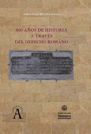 800 AÑOS DE HISTORIA A TRAVÉS DEL DERECHO ROMANO