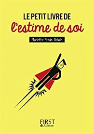 Le petit livre de l'estime de soi par Mariette Strub-Delain