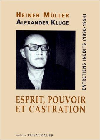 ESPRIT, POUVOIR ET CASTRATION. Entretiens inédits (1990-1994)