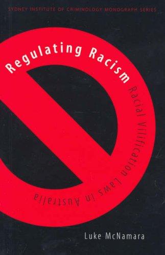 Regulating Racism: Racial Vilification Laws in Australia (Institute of Criminology Monographs)