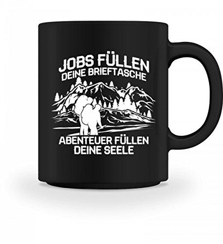 Hochwertige Tasse - ...Abenteuer füllen Deine Seele - Geschenk Fern-Reise Rucksack-Urlaub Wandern Klettern