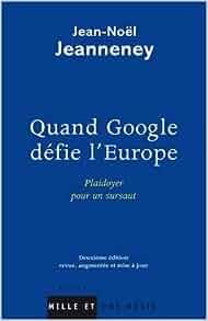 Quand Google défie l'Europe. Plaidoyer pour un sursaut 3e édition - Jean-Noël Jeanneney