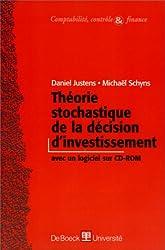 THEORIE STOCHASTIQUE DE LA DECISION D'INVESTISSEMENT. Avec CD-ROM