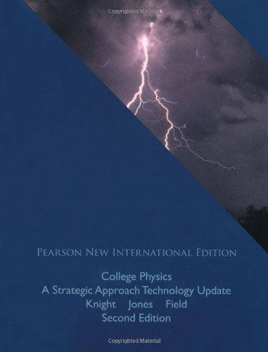 College Physics: Pearson New International Edition: A Strategic Approach Technology Update