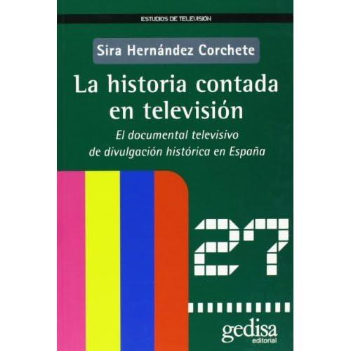 La Historia Contada Por Television by Sira Hernandez Corchete (2010-03-24)