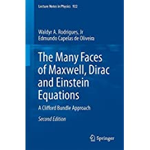 The Many Faces of Maxwell, Dirac and Einstein Equations: A Clifford Bundle Approach (Lecture Notes in Physics)