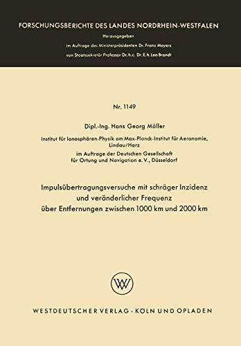 Impulsübertragungsversuche mit schräger Inzidenz und veränderlicher Frequenz über Entfernungen zwischen 1000 km und 2000 km (Forschungsberichte des Landes Nordrhein-Westfalen)