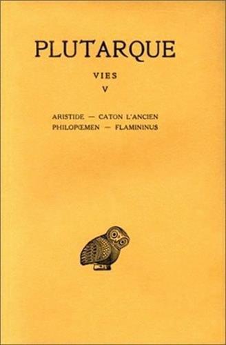 Les Vies parallèles, tome 5 : Aristide-Caton l'Ancien ; Philopoemen Flamininus par Plutarque
