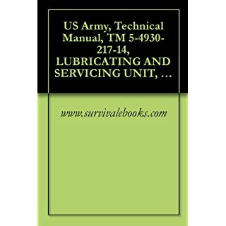 US Army, Technical Manual, TM 5-4930-217-14, LUBRICATING AND SERVICING UNIT, POWER OPERA TRAILER MOUNTED, 23 CFM COMPRESSOR, RECIPROCATING, GASOLINE DRI
