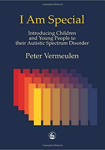 I am Special: Introducing Children and Young People to their Autistic Spectrum Disorder