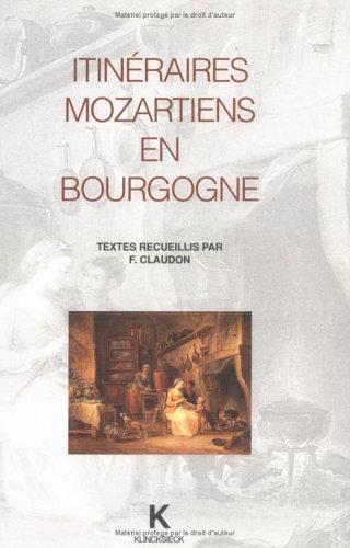 Itineraires Mozartiens En Bourgogne (Hors Collection Klincksieck) par From Klincksieck