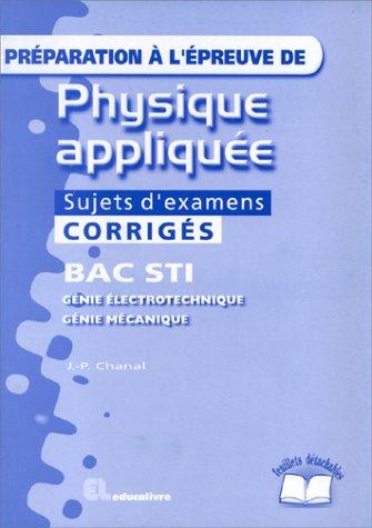 Préparation à l'épreuve de physique appliquée, exercices corrigés par Chanal