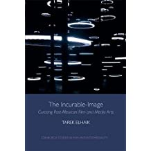 Incurable-Image (Edinburgh Studies in Film and Intermediality)