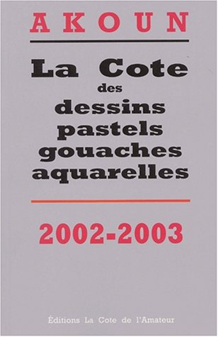 La Cote des dessins, pastels, gouaches, aquarelles, 2002 par Jacky Akoun