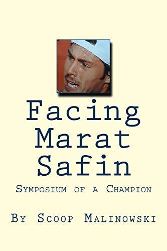 Facing Marat Safin: Symposium of a Champion por Scoop Malinowski