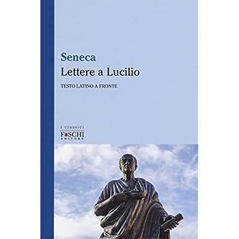 Lettere A Lucilio. Testo Latino A Fronte