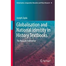 Globalisation and National Identity in History Textbooks: The Russian Federation (Globalisation, Comparative Education and Policy Research)