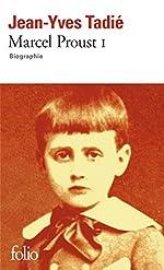 Marcel Proust (Tome 1) - Biographie de Jean-Yves Tadié