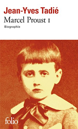 Marcel Proust (Tome 1)
