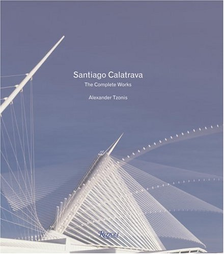 Santiago Calatrava: Complete Works