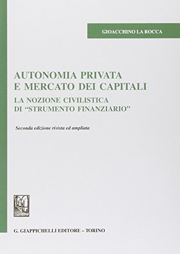 Autonomia privata e mercato dei capitali. La nozione civilistica di «strumento finanziario»